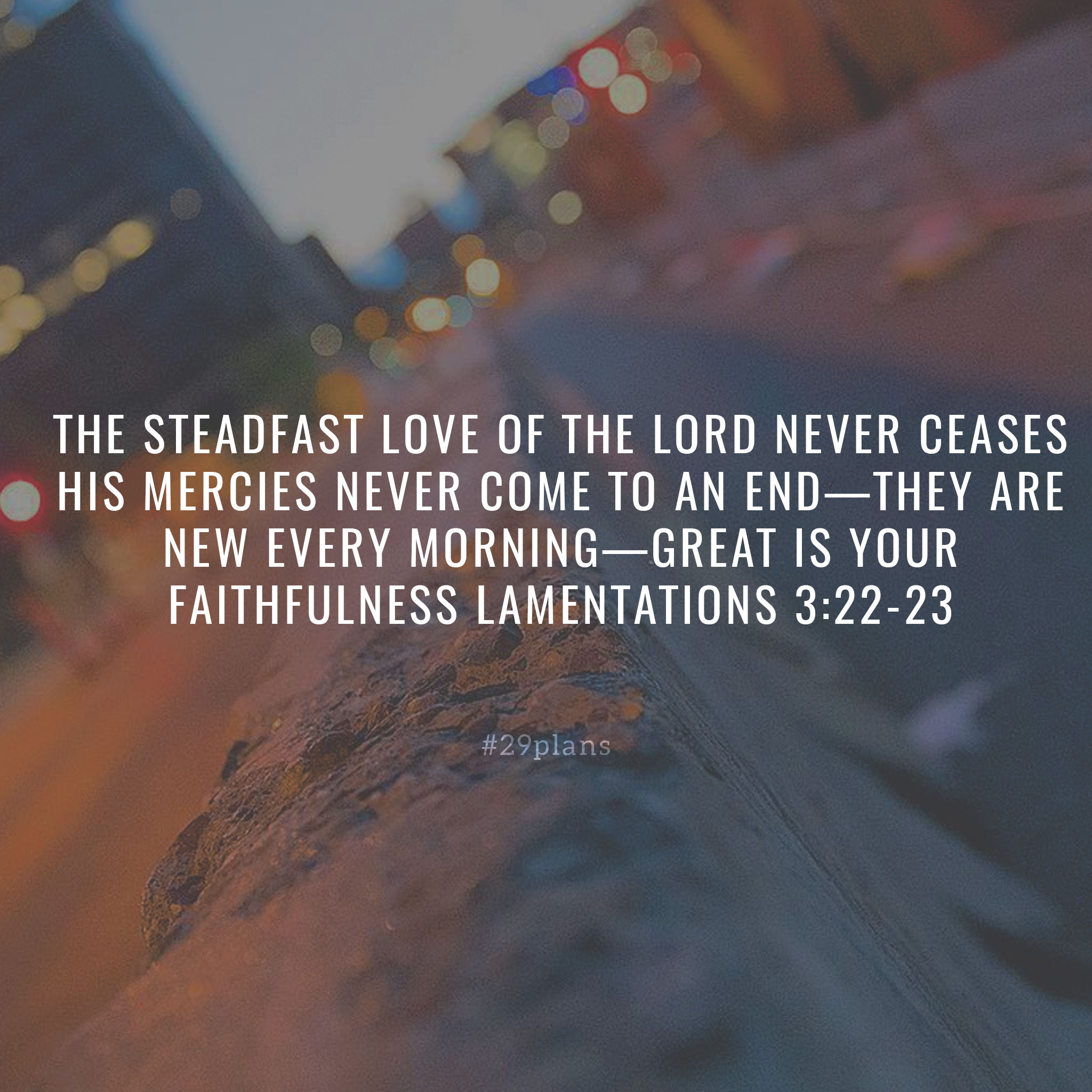 Today's Guide —11.26.18 — The Steadfast Love of the Lord
